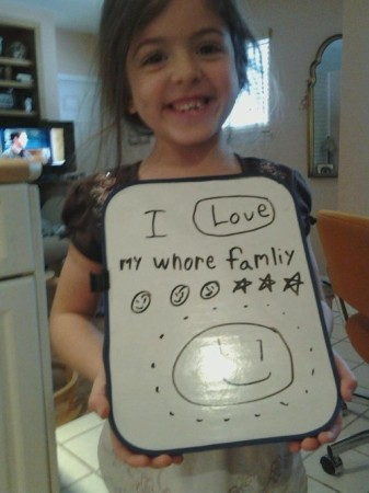 I love my whore family too.